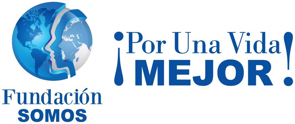 Fundación SOMOS | ¡Por Una Vida Mejor!